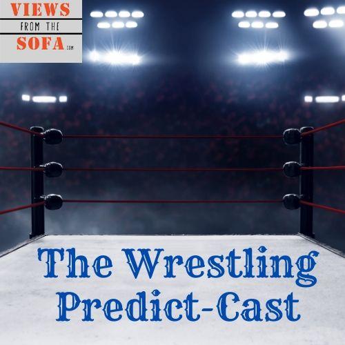 The Wrestling Predict-Cast